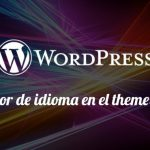 Añadir selector de idioma en el theme: Wordpress Multilingual Plugin WPML