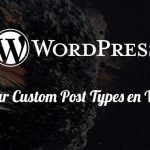 Crear Custom Post Types en Wordpress